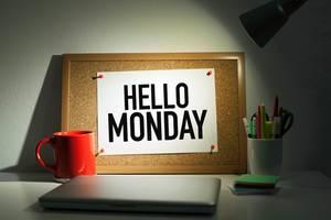 Hallo Montag, du kannst mich mal.