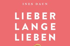 """Ines Daun: """"Lieber lange lieben"""""""