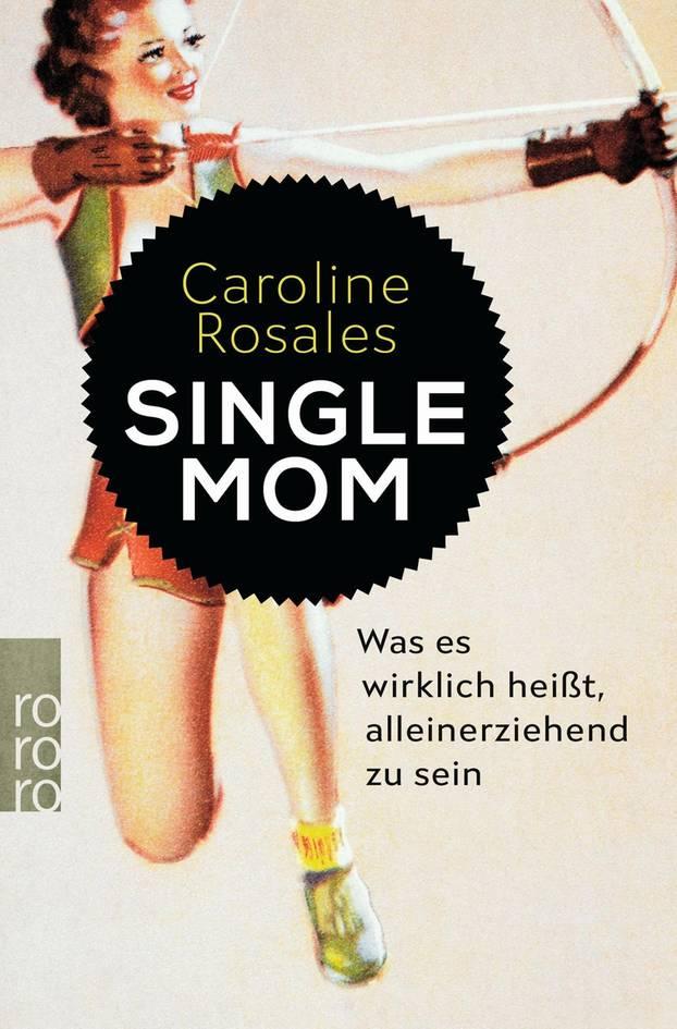 """Alleinerziehende Mutter: """"Es hat viele Vorteile 'Single Mom' zu sein!"""""""