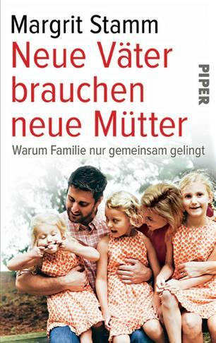 Überfürsorgliche Mütter - Buchcover: Neue Väter brauchen neue Mütter