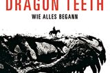 Literaturempfehlung: Dragon Teeth