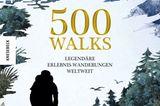"""Mehr tolle Wanderrouten gibt's in """"500 Walks – Legendäre Erlebnis-Wanderungen weltweit"""" von Sarah Baxter (Knesebeck Verlag, 32 Euro)."""