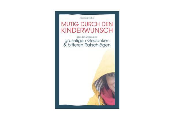 """Buch """"Mutig durch den Kinderwunsch"""""""