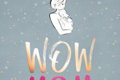 WOW MOM Der Mama-Mutmacher fürs erste Jahr mit Kind