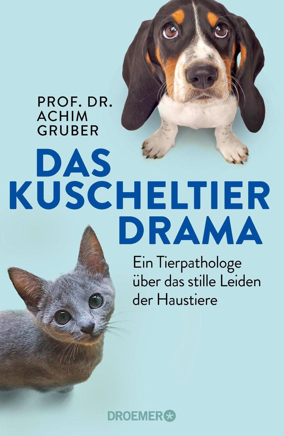 """""""Das Kuscheltierdrama - Ein Tierpathologe über das stille Leiden der Haustiere"""" von Achim Gruber(Droemer HC, 19,99 Euro)."""