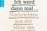 """Buchtipps der Redaktion: Buchcover """"Ich werd dann mal ... Nachrichten aus der Mitte des Lebens"""""""