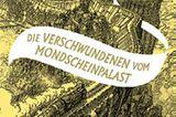 """Buchtipps der Redaktion: Buchcover """"Die Verschwundenen vom Mondschein-Palast"""""""