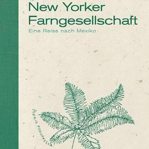 """Buchtipps der Redaktion: Buchcover """"Die feine New Yorker Farngesellschaft"""""""