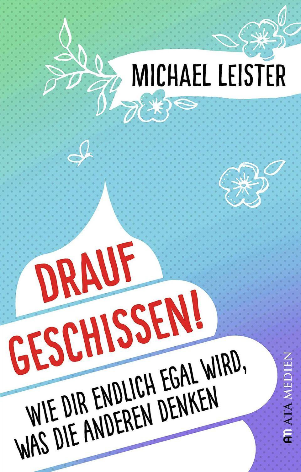 """Buchcover: """"Drauf geschissen!"""" von Michael Leister"""