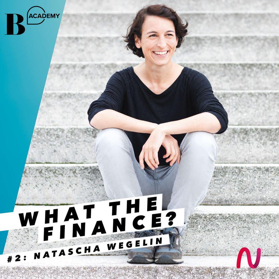 What The Finance: Natascha Wegelin