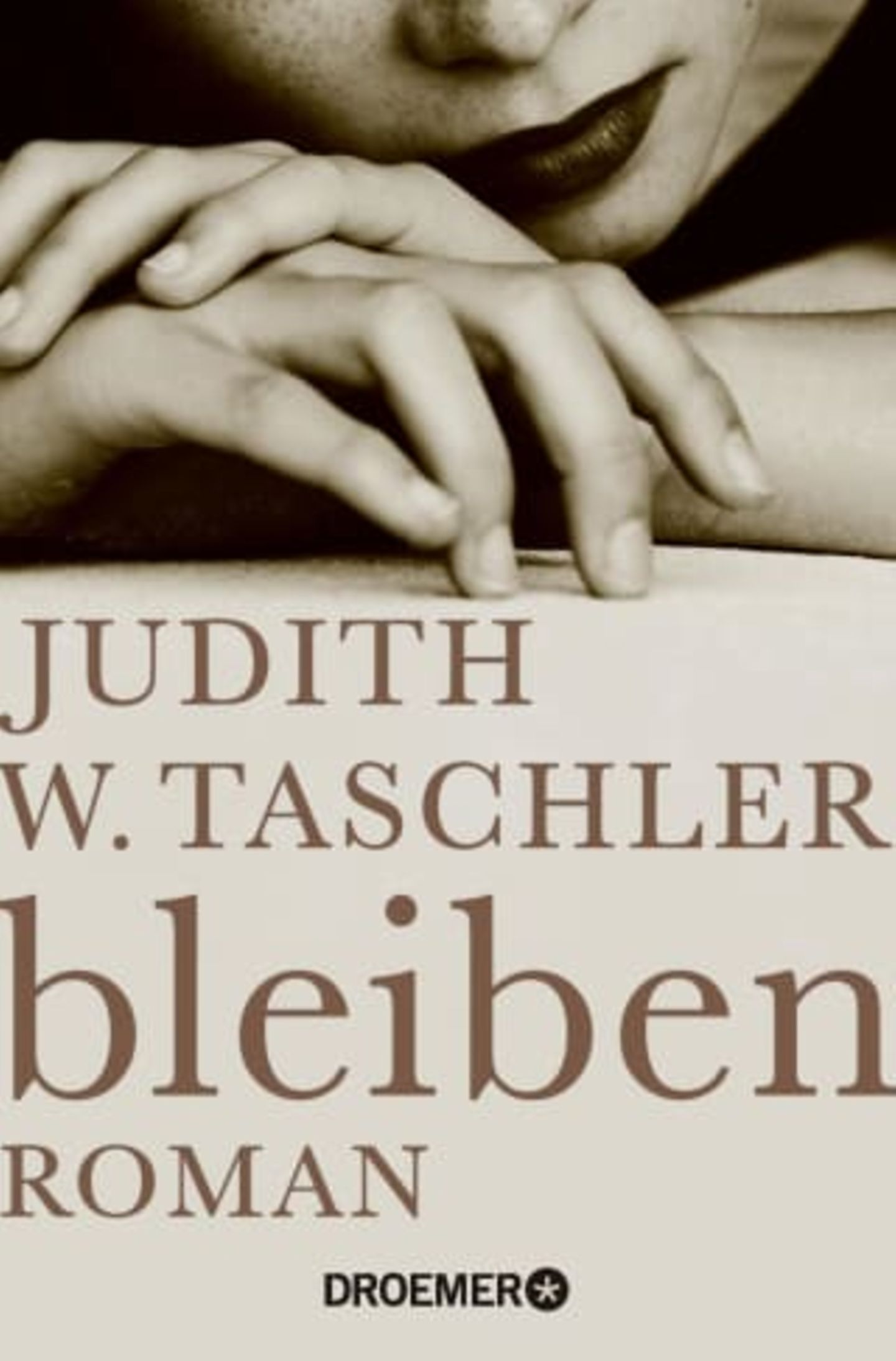 bleiben von Judith W. Taschler – Droemer