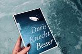 """""""Besser"""" von Doris Knecht"""