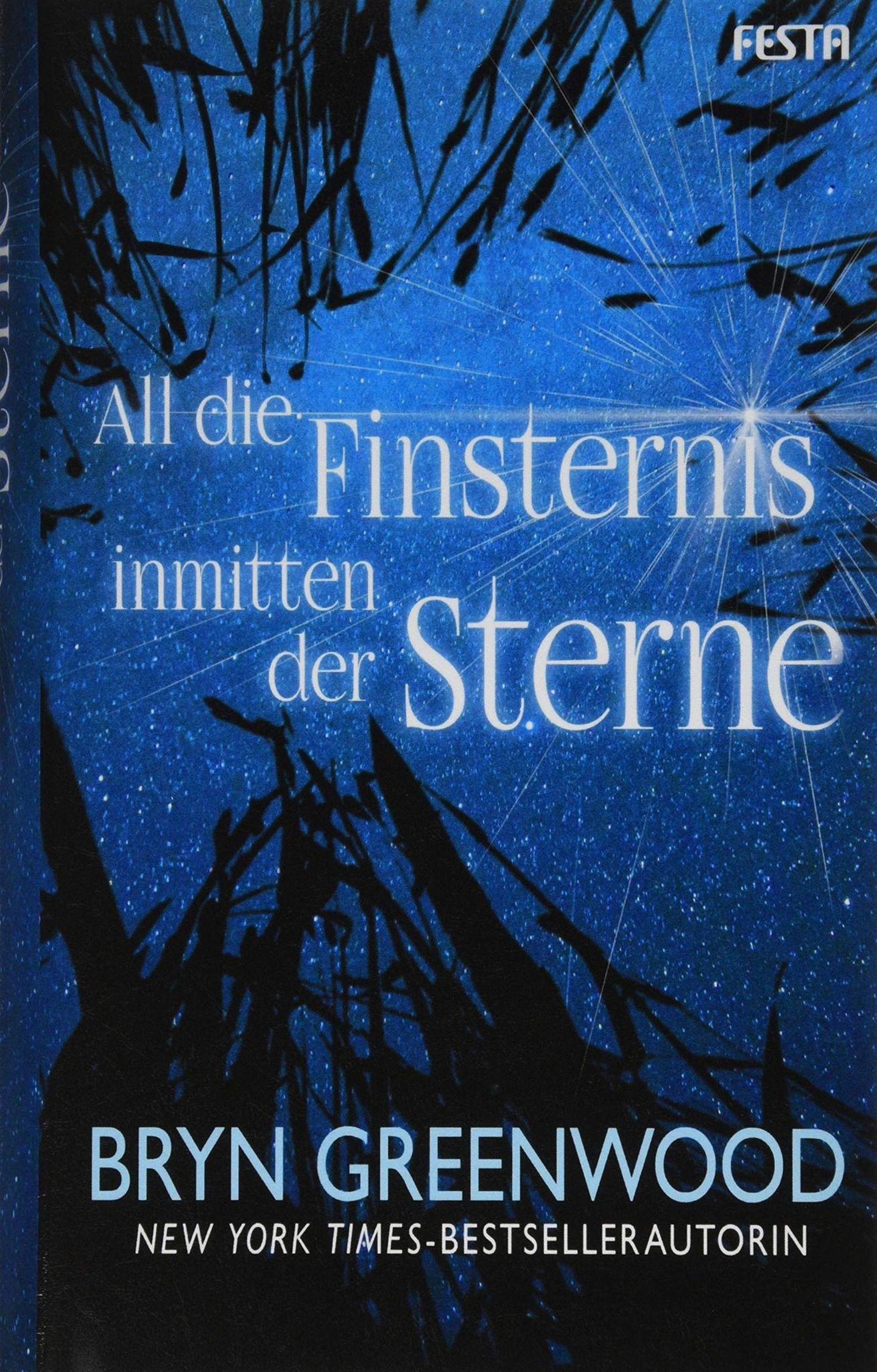 """All die Finsternis inmitten der Sterne"""" von Bryn Greenwood"""