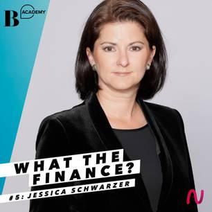 What The Finance: Jessica Schwarzer