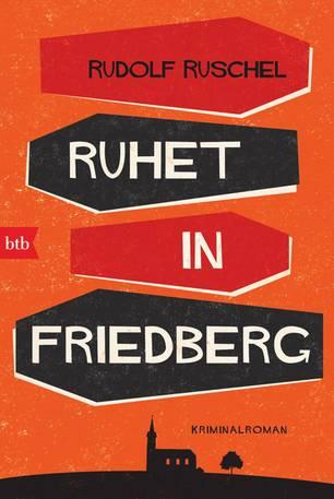 Ruhet in Friedberg von Rudolf Ruschel