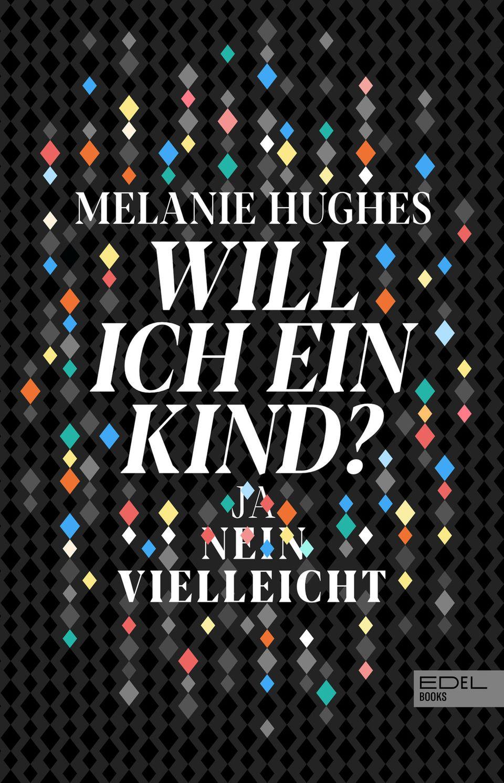 Will ich ein Kind von Melanie Hughes
