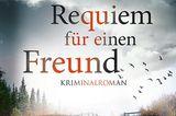 """Bücher für den Sommer: Buchcover """"Requiem für einen Freund"""""""