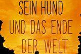 """Bücher für den Sommer: Buchcover """"Ein Junge, sein Hund und das Ende der Welt"""