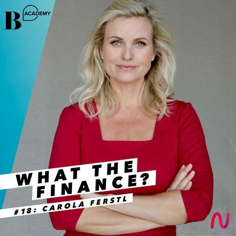 What The Finance? Carola Ferstl