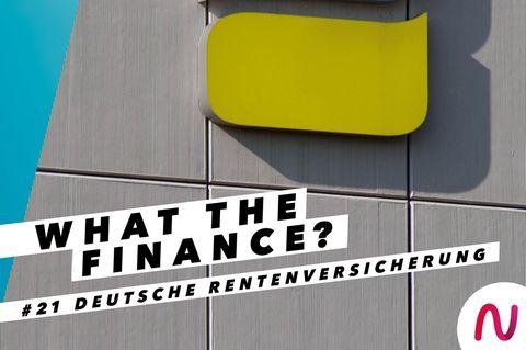 Podcast: What The Finance? #21 Wieviel Rente werde ich vom Staat bekommen?