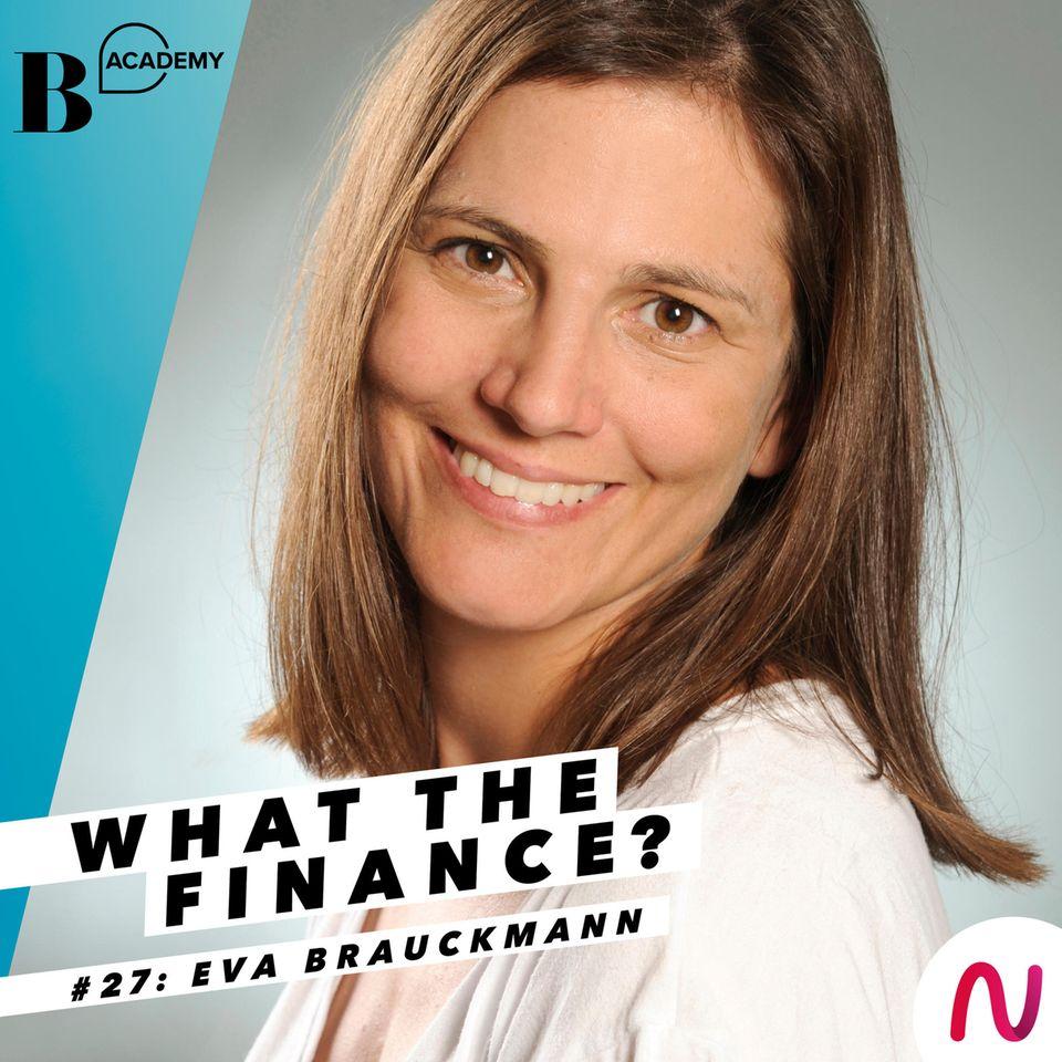 What The Finance: Eva Brauckmann