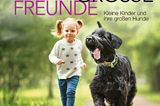 """Zum Verschenken oder Selbstgenießen: Buchcover """"Ziemlich große Freunde: Kleine Kinder und ihre großen Hunde"""""""