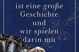 """Zum Verschenken oder Selbstgenießen: Buchcover """"Die ganze Welt ist eine große Geschichte, und wir spielen darin mit"""""""