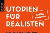 """Bücher fürs Leben: """"Utopien für Realisten"""""""
