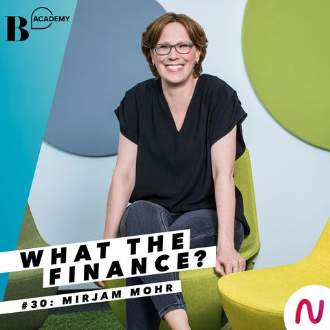 What The Finance? Mirjam Mohr