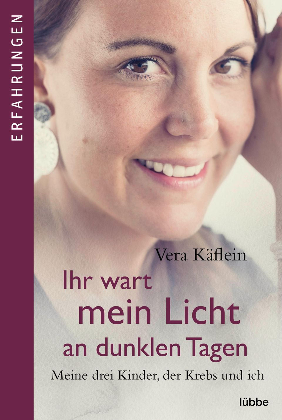 """""""Ihr wart mein Licht an dunklen Tagen"""" von Vera Käflein: Buchcover"""