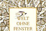 """Buchtipps der Redaktion: Buchcover """"Die Welt ohne Fenster"""""""
