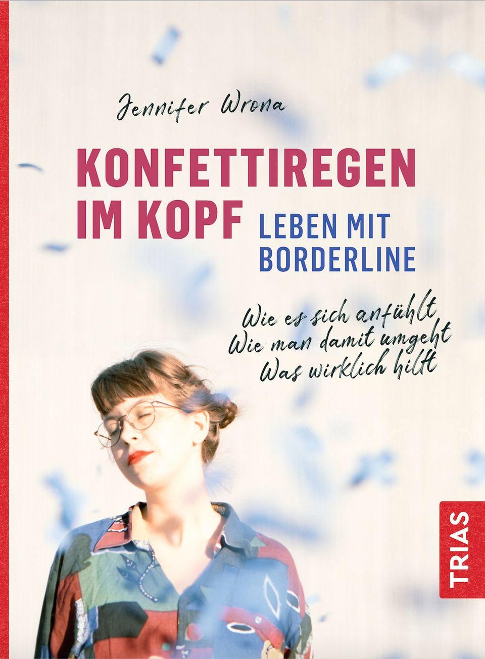 """Jennifer Wronas Buch """"Konfettiregen im Kopf - Leben mit Borderline"""" ist am 10. Februar 2021 im Trias-Verlag erschienen und behandelt ihre persönlichen Erfahrungen mit der Erkrankung."""