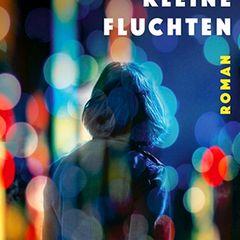 """Buchtipps der Redaktion: Buchcover """"Kleine Fluchten"""""""