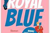 Buchempfehlung: Royal Blue