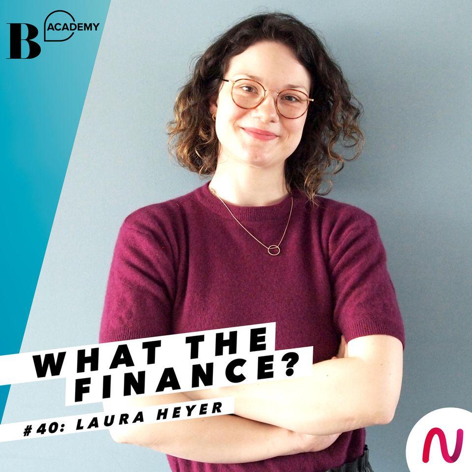 What The Finance?: Laura Heyer
