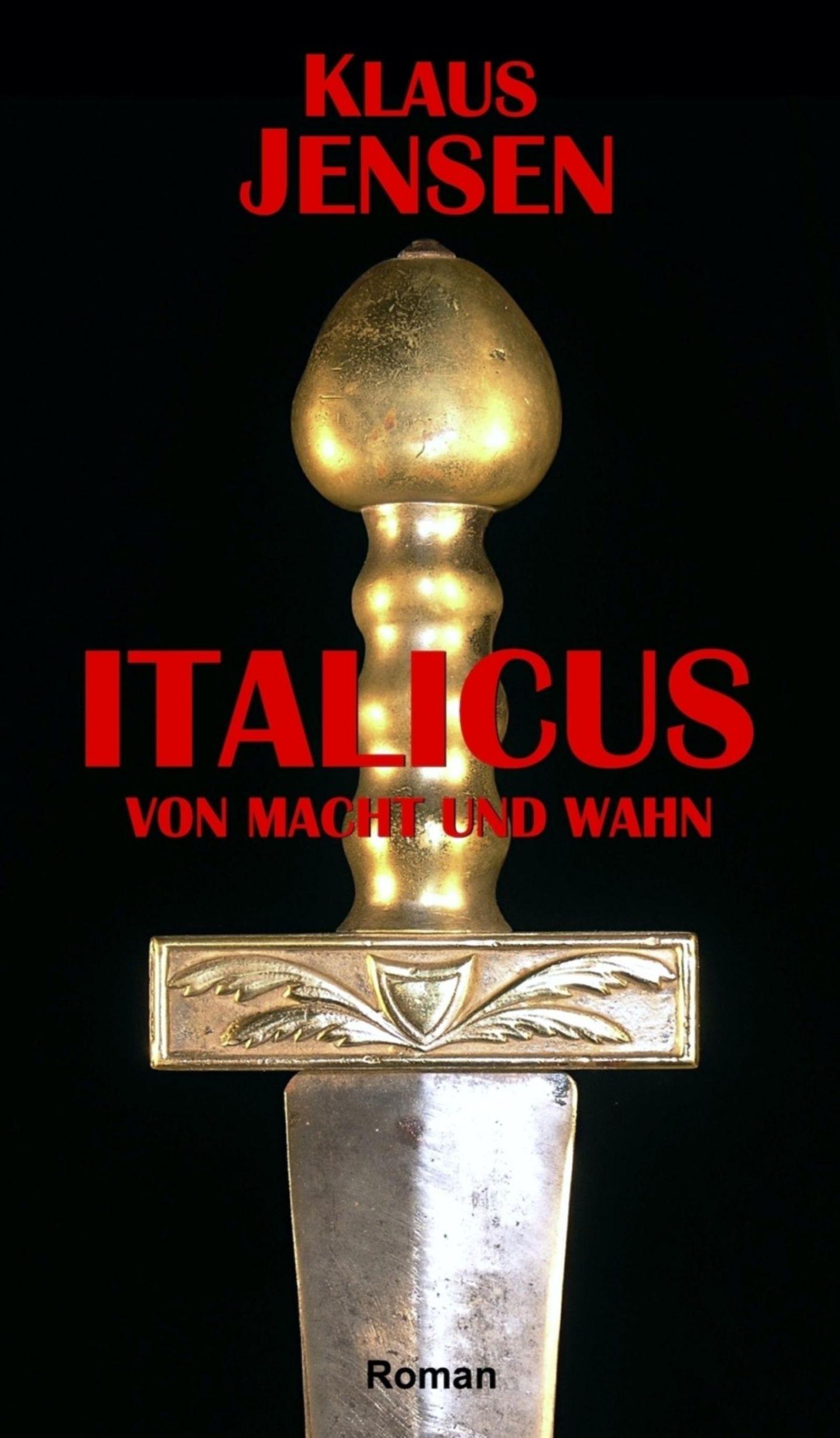 """Urlaubslektüre: """"Italicus – von Macht und Wahn"""" von Klaus Jensen"""