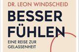 """Urlaubslektüre: """"Besser fühlen – eine Reise zur Gelassenheit"""" von Leon Windscheid"""