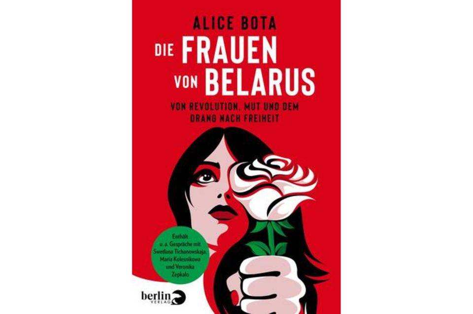 Alice Bota: Die Frauen von Belarus