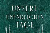 """Buchtipps der Redaktion: Buchcover """"Unsere unendlichen Tage"""""""