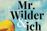 """Buchtipps der Redaktion: Buchcover """"Mr. Wilder & ich"""""""