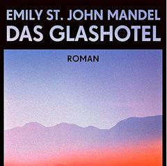 """Buchtipps der Redaktion: Buchcover """"Das Glashotel"""""""