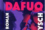 """Buchtipps der Redaktion: Buchcover """"DAFUQ"""""""