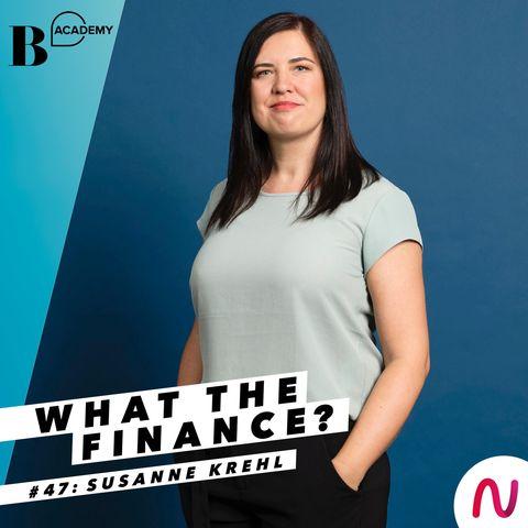 What The Finance? Susanne Krehl